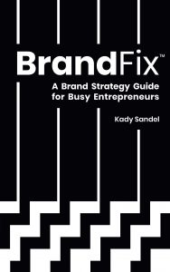 BrandFix - A Brand Strategy Guide for Busy Entrepreneurs - Book Cover